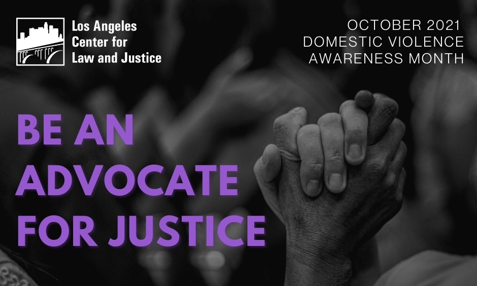 October 2021 Domestic Violence Awareness Month Be an advocate for justice